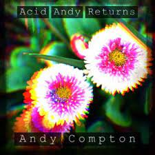 Download Album : Andy Compton – Acid Andy Returns Album Download