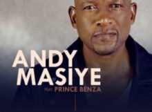 Download Mp3 : Andy Masiye – Nje Ngamanzi ft. Prince Benza mp3 Download