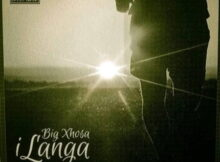 Download Video : Big Xhosa – iLanga (Video) ft. SOS mp4 Download