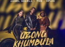 DOWNLOAD Mp3: Angel Ndlela – Uzongkhumbula ft. TNS & Mpumi mp3 download