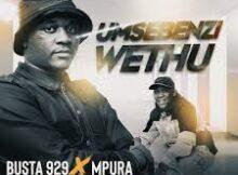 Download Mp3 : Busta 929 x Mpura – Umsebenzi Wethu (Oceans 4 Remix) Mp3 Download