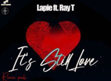 Download Mp3 : Lapie, Ray T – It's Still Love (Eltonnick Afro Mix) Mp3 Download