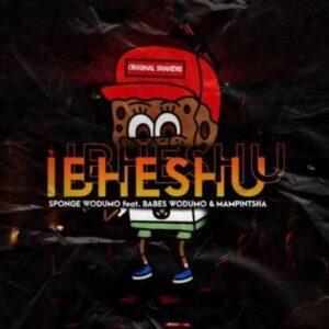 DOWNLOAD Mp3: Sponge Wodumo – Ibheshu ft. Mampintsha & Babes Wodumo mp3 download