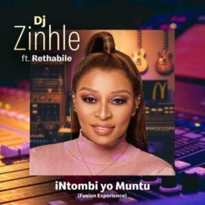 DOWNLOAD Mp3: DJ Zinhle – iNtombi Yo Muntu ft. Rethabile (Fusion Experience) mp3 download