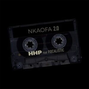 DOWNLOAD Mp3: HHP – Nkaofa 2.0 ft. Focalistic mp3 download