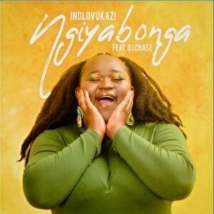 DOWNLOAD Mp3: Indlovukazi – Ngiyabonga ft. DJ Chase mp3 download