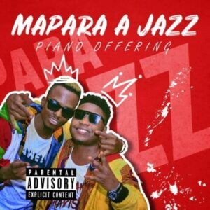 Download Mp3 : Mapara A Jazz – Hlala Ngiphuzile ft. 2Some Music mp3 download