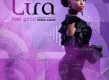 DOWNLOAD Mp3: Lira – Feel Good (Prince Kaybee Amapiano Remix) mp3 download